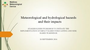 Maldives Meteorological Service Meteorological and hydrological hazards and