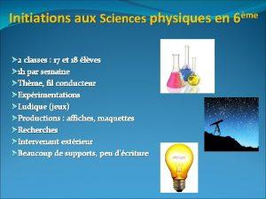 Initiations aux Sciences physiques en 6me 2 classes