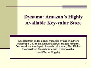 Dynamo Amazons Highly Available Keyvalue Store Adopted from