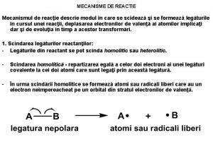 MECANISME DE REACTIE Mecanismul de reacie descrie modul