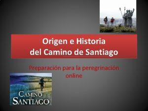 Origen e Historia del Camino de Santiago Preparacin