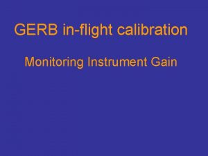 GERB inflight calibration Monitoring Instrument Gain Inflight Gain
