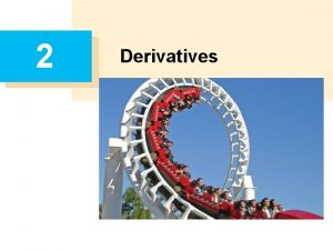 2 Derivatives 2 1 Derivatives and Rates of