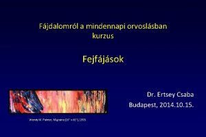Fjdalomrl a mindennapi orvoslsban kurzus Fejfjsok Dr Ertsey