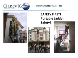 MONTHLY SAFETY TALKS FEB SAFETY FIRST Portable Ladder