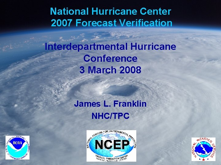 National Hurricane Center 2007 Forecast Verification Interdepartmental Hurricane