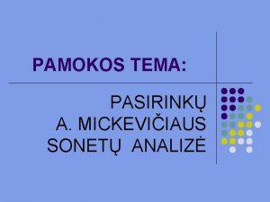 PAMOKOS TEMA PASIRINK A MICKEVIIAUS SONET ANALIZ PAMOKOS