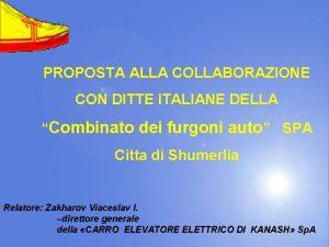 PROPOSTA ALLA COLLABORAZIONE CON DITTE ITALIANE DELLA Combinato