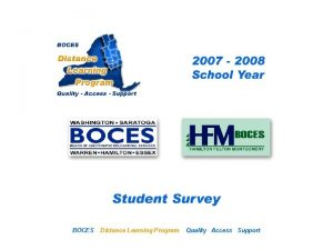 SANHFM Distance Learning Project BOCES Student Survey Distance