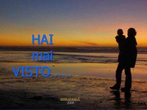 HAI mai VISTO www prega it 2008 Hai