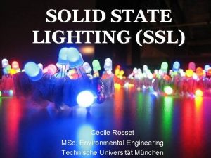 SOLID STATE LIGHTING SSL Ccile Rosset MSc Environmental