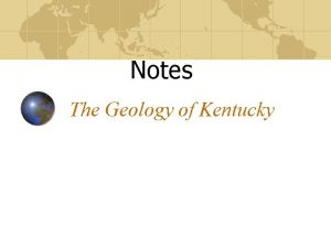 Notes The Geology of Kentucky Kentucky Is Divided