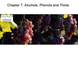 Chapter 7 Alcohols Phenols and Thiols Nomenclature of
