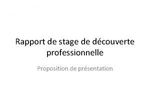 Rapport de stage de dcouverte professionnelle Proposition de