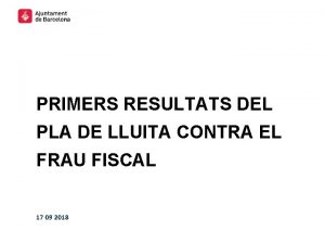 PRIMERS RESULTATS DEL PLA DE LLUITA CONTRA EL