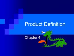 Product Definition Chapter 4 Product Definition Process Where