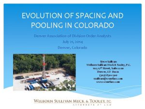 EVOLUTION OF SPACING AND POOLING IN COLORADO Denver