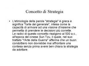 Concetto di Strategia Letimologia della parola strategia greca
