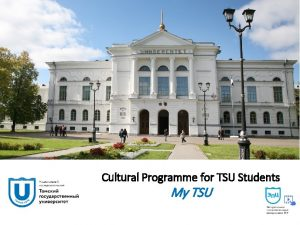 Cultural Programme for TSU Students My TSU Programme
