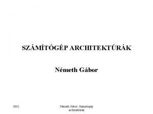 SZMTGP ARCHITEKTRK Nmeth Gbor 2002 Nmeth Gbor Szmtgp