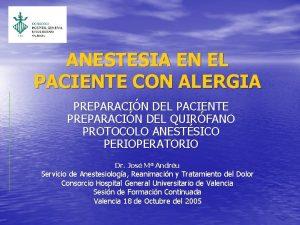 ANESTESIA EN EL PACIENTE CON ALERGIA PREPARACIN DEL