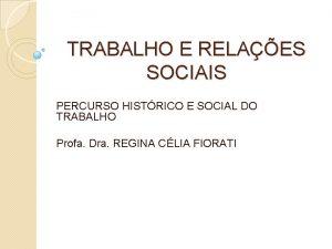 TRABALHO E RELAES SOCIAIS PERCURSO HISTRICO E SOCIAL