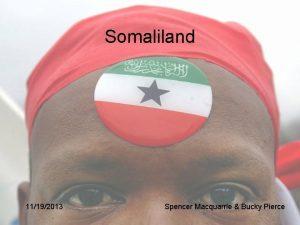 Somaliland 11192013 Spencer Macquarrie Bucky Pierce Somaliland Quick
