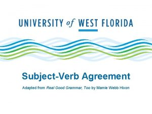 SubjectVerb Agreement Adapted from Real Good Grammar Too