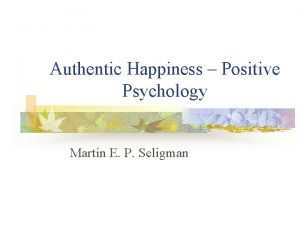 Authentic Happiness Positive Psychology Martin E P Seligman