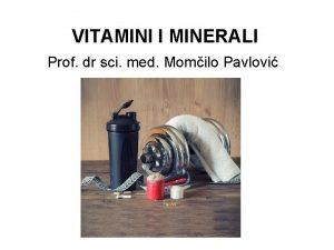 VITAMINI I MINERALI Prof dr sci med Momilo