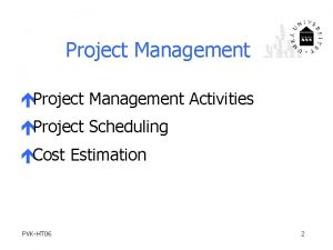 Project Management Project Management Activities Project Scheduling Cost