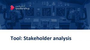 Tool Stakeholder analysis Tool Stakeholder analysis Forml Purpose