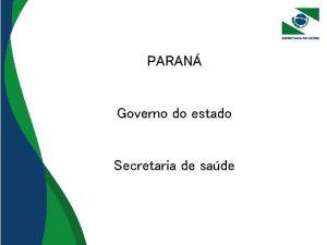 PARAN Governo do estado Secretaria de sade Secretaria