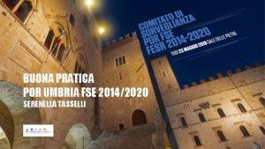 BUONA PRATICA POR UMBRIA FSE 20142020 SERENELLA TASSELLI