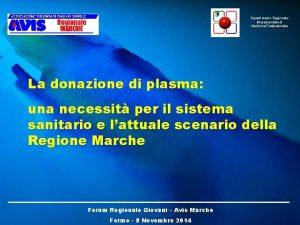 Dipartimento Regionale Interaziendale di Medicina Trasfusionale La donazione