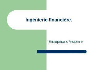 Ingnierie financire Entreprise Visiom Visiom analyse stratgique et