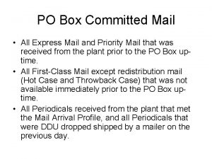 PO Box Committed Mail All Express Mail and