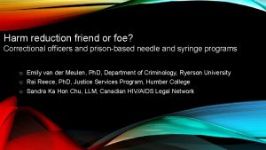 Harm reduction friend or foe Correctional officers and