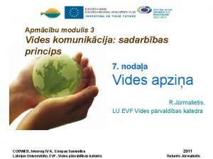 Apmcbu modulis 3 Vides komunikcija sadarbbas princips 7