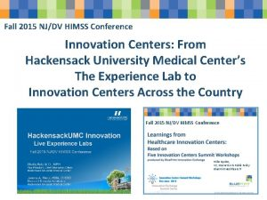 Fall 2015 NJDV HIMSS Conference Innovation Centers From