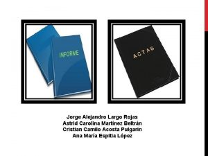 Jorge Alejandro Largo Rojas Astrid Carolina Martnez Beltrn