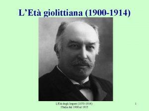 LEt giolittiana 1900 1914 LEt degli Imperi 1870