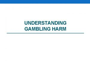 UNDERSTANDING GAMBLING HARM Gambling in Victoria Pokies losses
