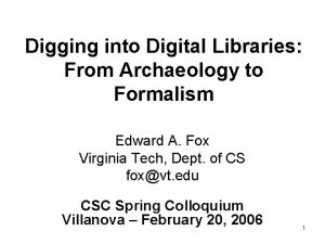 Digging into Digital Libraries From Archaeology to Formalism