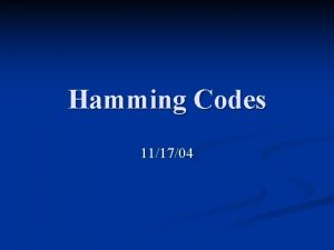 Hamming Codes 111704 History n In the late