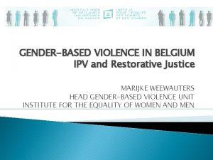 GENDERBASED VIOLENCE IN BELGIUM IPV and Restorative Justice