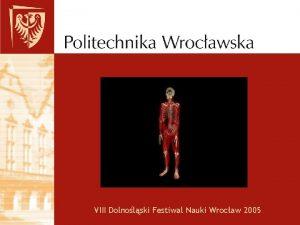 VIII Dolnolski Festiwal Nauki Wrocaw 2005 Identyfikacja ruchu