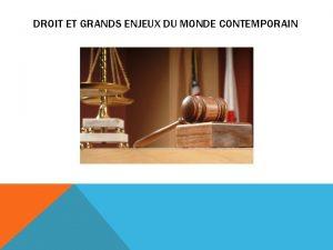 DROIT ET GRANDS ENJEUX DU MONDE CONTEMPORAIN DGEMC