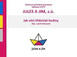 Centrum primrn prevence Zazen DVPP JULES A JIM