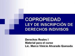 COPROPIEDAD LEY DE INSCRIPCIN DE DERECHOS INDIVISOS Derechos